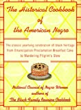The Historical Cookbook of the American Negro: The Classic Year-Round Celebration of Black Heritage from Emancipation Proclamation Breakfast Cake to Wandering Pilgrim s Stew