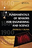 Measurement, Data Analysis, and Sensor Fundamentals for Engineering and Science: Fundamentals of Sensors for Engineering and Science