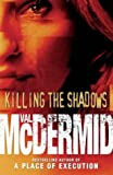 Killing the Shadows (0002261081) by Val McDERMID