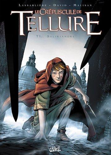 Le Crépuscule de Tellure, Tome 1/3 : Saliriandre [french]