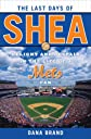 The Last Days of Shea: Delight and Despair in the Life of a Mets Fan