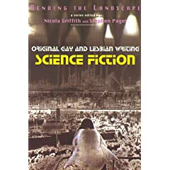 Bending the Landscape: Original Gay and Lesbian Writing: Science Fiction by Nicola Griffith and Stephen Pagel