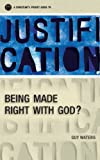 Justification: A Christian's Pocket Guide to being made right with God