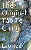 The Original Tao Te Ching