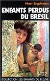 echange, troc Henri Engelmann - Enfants perdus du Brésil