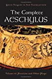 Image of The Complete Aeschylus: Volume II: Persians and Other Plays: 2 (Greek Tragedy in New Translations)