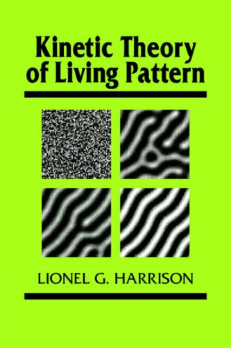 Kinetic Theory of Living Pattern (Developmental and Cell Biology Series)