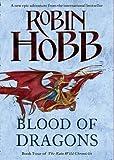 Blood of Dragons (The Rain Wild Chronicles, Book 4) Robin Hobb