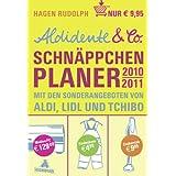 """Aldidente & Co. Schn�ppchenplaner 2010/2011: Mit den Sonderangeboten von Aldi, Lidl und Tchibovon """"Hagen Rudolph"""""""