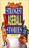 World's Strangest Baseball Stories