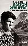 echange, troc Yves Ballu - Gaston Rébuffat : La montagne pour amie