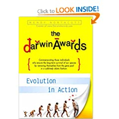 The Darwin Awards: Evolution in Action - Wendy Northcutt