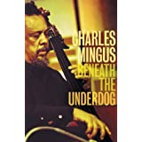 Beneath the Underdogby Charles Mingus