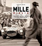 Mille Miglia 1927-1957: Immagini Di Una Corsa/A Race in Pictures