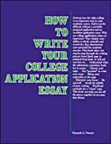 How to Write Your College Application Essay (Vgm Opportunities Series)