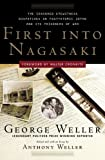 First Into Nagasaki: The Censored Eyewitness Dispatches on Post-Atomic Japan and Its Prisoners of War (0307342018) by Weller, George