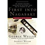 First Into Nagasaki: The Censored Eyewitness Dispatches on Post-Atomic Japan and Its Prisoners of War ~ Anthony Weller