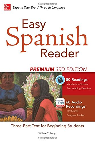 Easy Spanish Reader Premium, Third Edition: A Three-Part Reader for Beginning Students + 160 Minutes of Streaming Audio (Easy Reader Series)