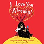 I Love You Already! | Jory John