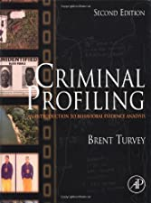 Criminal Profiling An Introduction to Behavioral Evidence Analysis by Brent E. Turvey
