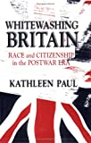 Whitewashing Britain: Race and Citizenship in the Postwar Era (Of Religion)