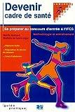 echange, troc Noëlle Bernard, Michèle de Saint-Léger, G Sliwka - Devenir cadre de santé et se préparer au concours d'entrée à l'IFCS