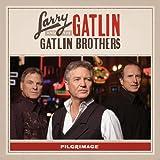 echange, troc Larry Gatlin, Gatlin Brothers - Pilgrimage