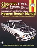Haynes Chevrolet S-10 & Blazer, Gmc Sonoma & Jimmy, Oldsmobile Bravada, Isuzu Hombre Automotive Repair Manual: 1994 Thru 1998 (Haynes Automotive Repair Manuals)