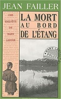 [Mary Lester] La mort au bord de l'étang, Failler, Jean