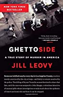 Ghettoside: A True Story of Murder in America