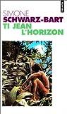 Ti-Jean L'Horizon par Schwarz-Bart