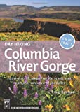 img - for Day Hiking Columbia River Gorge: National Scenic Area, Silver Star Scenic Area, Portland-vancouver to the Dalles book / textbook / text book