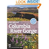 Day Hiking Columbia River Gorge: National Scenic Area, Silver Star Scenic Area, Portland-vancouver to the Dalles...
