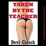 Taken by the Teacher: A First Anal Sex Domination Erotica Story | Devi Glosch