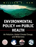 img - for Environmental Policy and Public Health: Air Pollution, Global Climate Change, and Wilderness book / textbook / text book