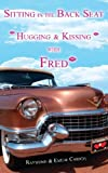 img - for Sitting in the Back Seat Hugging and kissing Fred by Cassidy, Raymond (2013) Paperback book / textbook / text book