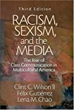 Racism, sexism, and the media : the rise of class communication in multicultural America