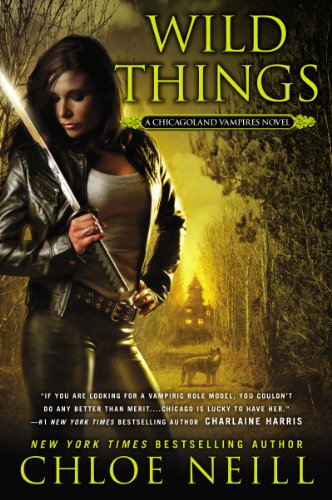 Wild Things: A Chicagolands Vampire Novel (Chicagoland Vampires) by Chloe Neill