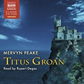 Titus Groan: The Gormenghast Trilogy, Book 1 | [Mervyn Peake]