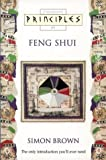 Principles of Feng Shui (Thorsons Principles Series) (0722533470) by Brown, Simon