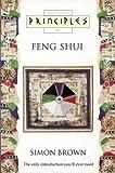 Principles of Feng Shui (Thorsons Principles Series) (0722533470) by Brown, Simon