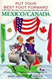 img - for Put Your Best Foot Forward: Mexico Canada : A Fearless Guide to Communication and Behavior : Nafta (Put Your Best Foot Forward, Book 3) book / textbook / text book