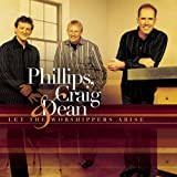 Lord Let Your Glory Fall - Phillips, Craig & Dean