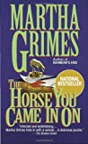 The Horse You Came In On (0345387554) by Martha Grimes
