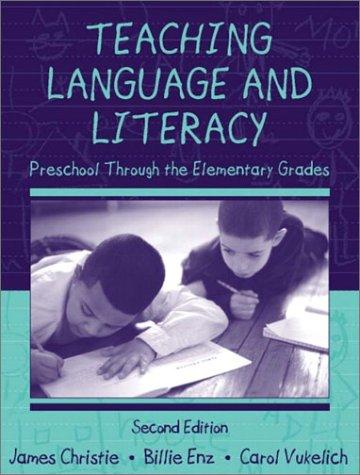 Teaching Language and Literacy: Preschool Through the Elementary Grades (2nd Edition)