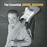 Essential Jimmie Vaughan