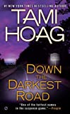 EXP Down the Darkest Road (045123751X) by Tami Hoag