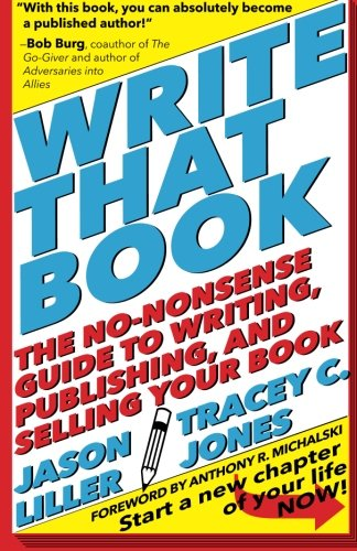 Write That Book: The No-Nonsense Guide to Writing, Publishing, and Selling Your Book