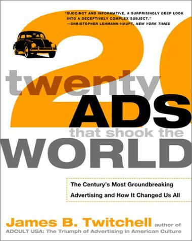 Twenty Ads That Shook the World: The Century's