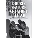 Double Feature Creature Attack: A Monster Merger of Two More Volumes of Classic Interviews (McFarland Classics) ~ Tom Weaver